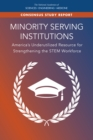 Minority Serving Institutions : America's Underutilized Resource for Strengthening the STEM Workforce - eBook