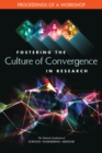 Fostering the Culture of Convergence in Research : Proceedings of a Workshop - eBook