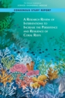 A Research Review of Interventions to Increase the Persistence and Resilience of Coral Reefs - eBook