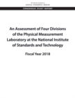 An Assessment of Four Divisions of the Physical Measurement Laboratory at the National Institute of Standards and Technology : Fiscal Year 2018 - eBook