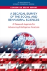 A Decadal Survey of the Social and Behavioral Sciences : A Research Agenda for Advancing Intelligence Analysis - eBook