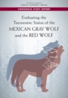 Evaluating the Taxonomic Status of the Mexican Gray Wolf and the Red Wolf - eBook