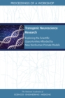 Transgenic Neuroscience Research : Exploring the Scientific Opportunities Afforded by New Nonhuman Primate Models: Proceedings of a Workshop - eBook