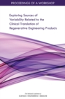 Exploring Sources of Variability Related to the Clinical Translation of Regenerative Engineering Products : Proceedings of a Workshop - eBook