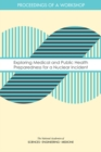 Exploring Medical and Public Health Preparedness for a Nuclear Incident : Proceedings of a Workshop - eBook
