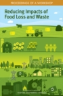 Reducing Impacts of Food Loss and Waste : Proceedings of a Workshop - eBook