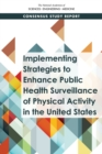 Implementing Strategies to Enhance Public Health Surveillance of Physical Activity in the United States - eBook