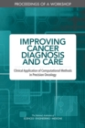 Improving Cancer Diagnosis and Care : Clinical Application of Computational Methods in Precision Oncology: Proceedings of a Workshop - eBook