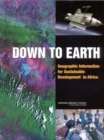 Down to Earth : Geographic Information for Sustainable Development in Africa - eBook