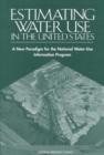 Estimating Water Use in the United States : A New Paradigm for the National Water-Use Information Program - eBook