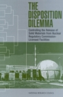 The Disposition Dilemma : Controlling the Release of Solid Materials from Nuclear Regulatory Commission-Licensed Facilities - eBook