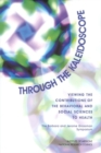Through the Kaleidoscope : Viewing the Contributions of the Behavioral and Social Sciences to Health -- The Barbara and Jerome Grossman Symposium - eBook