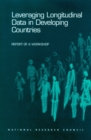 Leveraging Longitudinal Data in Developing Countries : Report of a Workshop - eBook