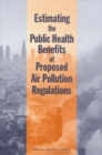 Estimating the Public Health Benefits of Proposed Air Pollution Regulations - eBook