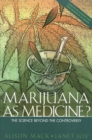 Marijuana As Medicine? : The Science Beyond the Controversy - eBook
