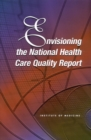 Envisioning the National Health Care Quality Report - eBook