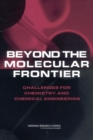 Beyond the Molecular Frontier : Challenges for Chemistry and Chemical Engineering - eBook