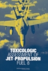 Toxicologic Assessment of Jet-Propulsion Fuel 8 - eBook