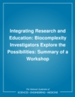 Integrating Research and Education : Biocomplexity Investigators Explore the Possibilities: Summary of a Workshop - eBook