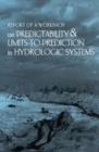 Report of a Workshop on Predictability and Limits-To-Prediction in Hydrologic Systems - eBook