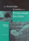 The Knowledge Economy and Postsecondary Education : Report of a Workshop - eBook