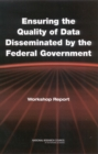 Ensuring the Quality of Data Disseminated by the Federal Government : Workshop Report - eBook