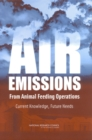Air Emissions from Animal Feeding Operations : Current Knowledge, Future Needs - eBook