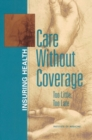 Care Without Coverage : Too Little, Too Late - eBook