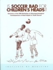 Is Soccer Bad for Children's Heads? : Summary of the IOM Workshop on Neuropsychological Consequences of Head Impact in Youth Soccer - eBook