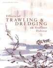 Effects of Trawling and Dredging on Seafloor Habitat - eBook