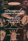 The Emergence of Zoonotic Diseases : Understanding the Impact on Animal and Human Health: Workshop Summary - eBook