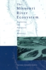 The Missouri River Ecosystem : Exploring the Prospects for Recovery - eBook