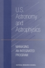U.S. Astronomy and Astrophysics : Managing an Integrated Program - eBook