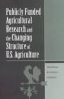 Publicly Funded Agricultural Research and the Changing Structure of U.S. Agriculture - eBook