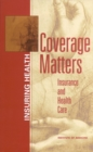 Coverage Matters : Insurance and Health Care - eBook