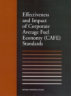 Effectiveness and Impact of Corporate Average Fuel Economy (CAFE) Standards - eBook