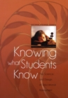Knowing What Students Know : The Science and Design of Educational Assessment - eBook