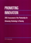 Promoting Innovation : 2002 Assessment of the Partnership for Advancing Technology in Housing - eBook