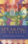 Speaking of Health : Assessing Health Communication Strategies for Diverse Populations - eBook