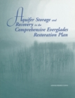 Aquifer Storage and Recovery in the Comprehensive Everglades Restoration Plan : A Critique of the Pilot Projects and Related Plans for ASR in the Lake Okeechobee and Western Hillsboro Areas - eBook
