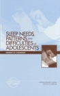 Sleep Needs, Patterns and Difficulties of Adolescents : Summary of a Workshop - eBook