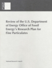 Review of the U.S. Department of Energy Office of Fossil Energy's Research Plan for Fine Particulates - eBook