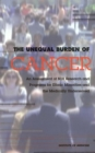 The Unequal Burden of Cancer : An Assessment of NIH Research and Programs for Ethnic Minorities and the Medically Underserved - eBook