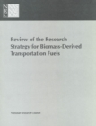 Review of the Research Strategy for Biomass-Derived Transportation Fuels - eBook