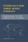 The Pervasive Role of Science, Technology, and Health in Foreign Policy : Imperatives for the Department of State - eBook