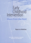 Early Childhood Intervention : Views from the Field: Report of a Workshop - eBook