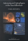 Astronomy and Astrophysics in the New Millennium : Panel Reports - eBook