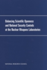Balancing Scientific Openness and National Security Controls at the Nuclear Weapons Laboratories - eBook