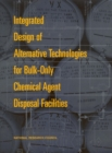 Integrated Design of Alternative Technologies for Bulk-Only Chemical Agent Disposal Facilities - eBook