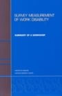 Survey Measurement of Work Disability : Summary of a Workshop - eBook